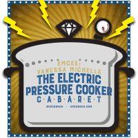 Electric Pressure Cooker Cabaret 41: In Too Deep