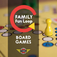 Family Fun Loop: Board Games
