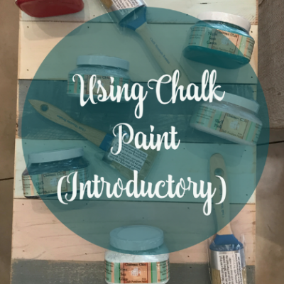 Chalk Painting: Using Chalk Paint (Introductory)