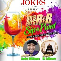 "JAZZ & JOKES ""OHIO"" Presents... The 80's 90's R&B SIP & PAINT..."