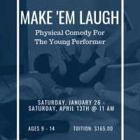 MAKE 'EM LAUGH (Youth Theatre Classes)