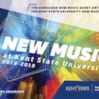 THE 2018-19 KENT STATE UNIVERSITY NEW MUSIC SERIES...