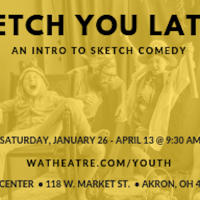 SKETCH YOU LATER! (Youth Theatre Class)