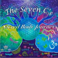 The Seven C's: Sacred Body Journey - Chakra Series