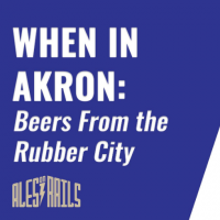 Ales on Rails™: When in Akron