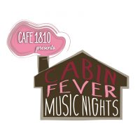 Cabin Fever Music Nights