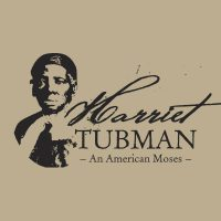 Harriet Tubman: An American Moses