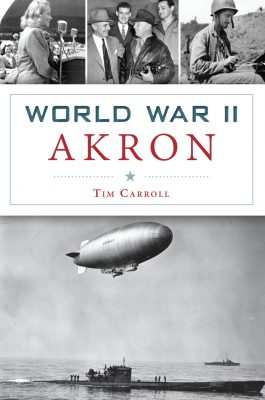 World War II Akron with Author Tim Carroll