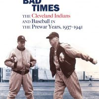 Bad Boys, Bad Times: The Cleveland Indians & Baseball in the Prewar Years
