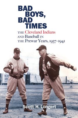 Bad Boys, Bad Times: The Cleveland Indians & B...