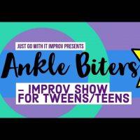 Ankle Biters Improv - Tween/teen Show & Workshop