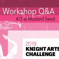 Knight Arts Challenge Workshop Q&A