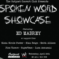 Spoken Word Showcase - The Outpost Concert Club