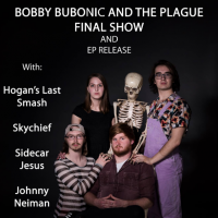 Bobby Bubonic & The Plague Final Show and EP Release