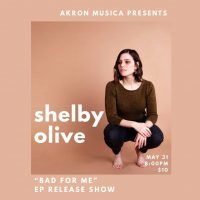 "Shelby Olive ""Bad For Me"" EP Release Show"