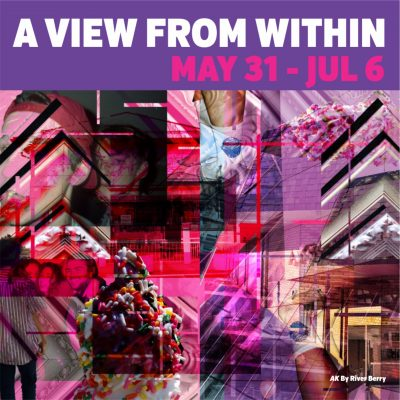 A View from Within Juried Art Exhibition