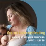 #normalizebreastfeeding Photo Exhibit is bold, dir...