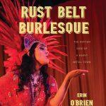 Rust Belt Burlesque - With Authors Erin O'Brien &a...