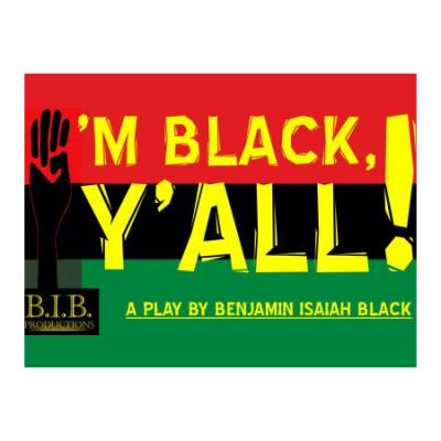 I'm Black, Y'all!