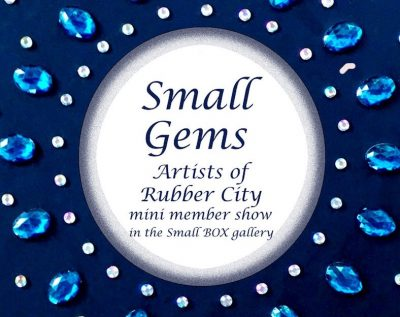 Small Gems - Artists of Rubber City Exhibit & Sale