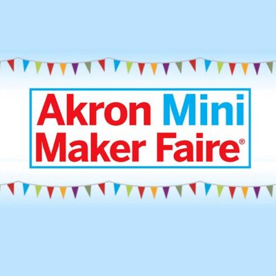 Akron Mini Maker Faire