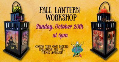 Fall Lantern Workshop!