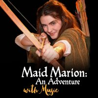 Maid Marion: An Adventure, with Music