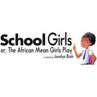 School Girls; or, The African Mean Girls Play by Jocelyn Bioh