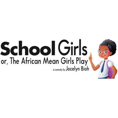 School Girls; or, The African Mean Girls Play by J...