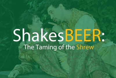 ShakesBEER: Taming of the Shrew