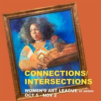 Connections/Intersections, Fall Show by Women's Art League of Akron