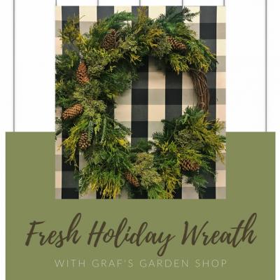 Fresh Holiday Wreath with Graf's Garden Shop