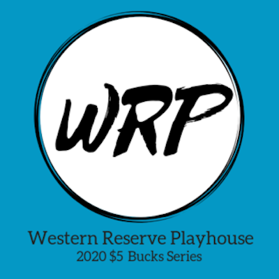 Auditions for Western Reserve Playhouse's 2020 $5 Bucks Series