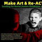 Make Art & Re-ACT Social Justice Exhibit, Nov....