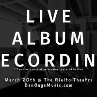 Ben Gage Live Album Recording (CANCELED/POSTPONED)