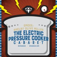 Electric Pressure Cooker Cabaret LV (Featuring Shelby Olive)