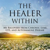 My Recovery from Chronic Lyme Disease