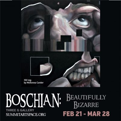 Opening! Boschian: Beautifully Bizarre Juried Art Exhibit