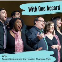 With One Accord - Houston Chamber Choir