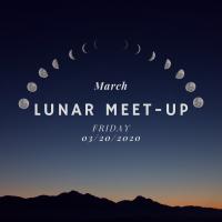 March Lunar Meet-Up (CANCELED)