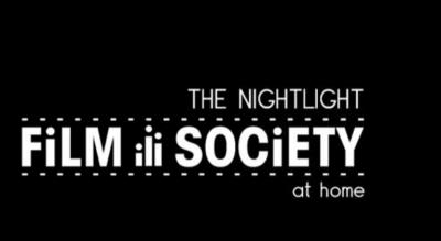 THE NIGHTLIGHT FILM SOCIETY | AT HOME