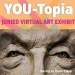 YOU-Topia Juried Virtual Art Exhibit