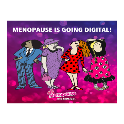 MENOPAUSE THE MUSICAL ONLINE STREAM