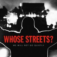 Whose Streets? A community discussion.
