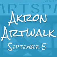 Sept. 5 Akron Artwalk