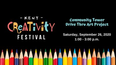 2020 Kent Creativity Festival: Community Tower Drive Thru Art Project