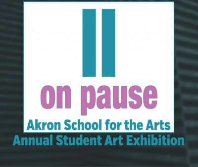 Akron School for the Arts Annual Student Art Exhibit