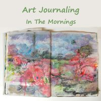 Art Journaling in the Morning