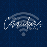 Arts Connections Series