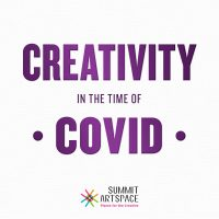 Creativity in the Time of COVID: Virtual Panel Discussion for Artists by Artists
